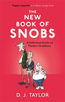 The New Book of Snobs : A Definitive Guide to Modern Snobbery, Paperback / softback Book