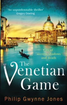 The Venetian Game : a haunting thriller set in the heart of Italy's most secretive city, Paperback Book