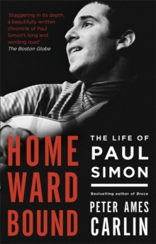 Homeward Bound : The Life of Paul Simon, Paperback Book