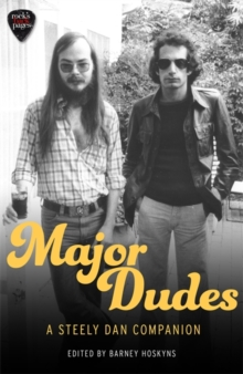 Major Dudes : A Steely Dan Companion, Paperback / softback Book