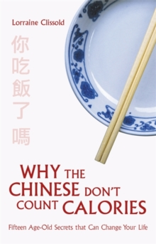 Why the Chinese Don't Count Calories, Paperback Book