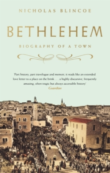 Bethlehem : Biography of a Town, Paperback / softback Book