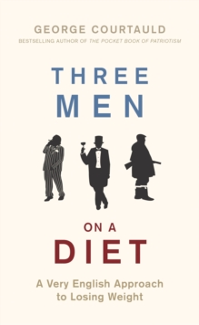 Three Men on a Diet : A Very English Approach to Losing Weight, EPUB eBook