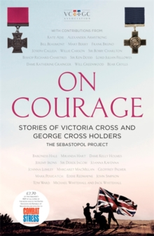 On Courage : Stories of Victoria Cross and George Cross Holders, Hardback Book