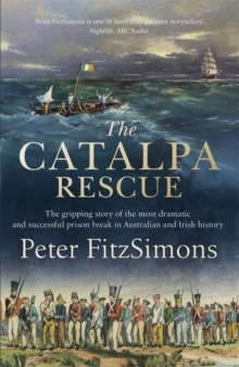 The Catalpa Rescue : The gripping story of the most dramatic and successful prison story in Australian and Irish history, Paperback / softback Book