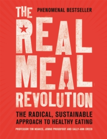 The Real Meal Revolution : The Radical, Sustainable Approach to Healthy Eating, Paperback / softback Book