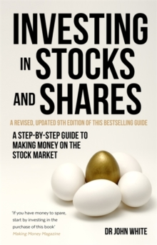 Investing in Stocks and Shares, 9th Edition : A step-by-step guide to making money on the stock market, Paperback / softback Book