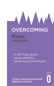 Overcoming Panic, 2nd Edition : A self-help guide using cognitive behavioural techniques, Paperback / softback Book