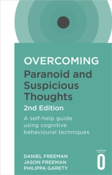 Overcoming Paranoid and Suspicious Thoughts, 2nd Edition, Paperback Book
