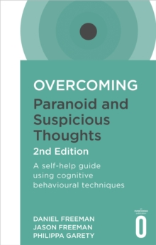 Overcoming Paranoid and Suspicious Thoughts, 2nd Edition : A self-help guide using cognitive behavioural techniques, EPUB eBook