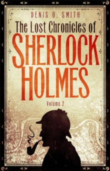 The Lost Chronicles of Sherlock Holmes : Volume 2, Paperback Book