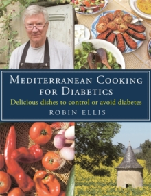 Mediterranean Cooking for Diabetics : Delicious Dishes to Control or Avoid Diabetes, Paperback Book