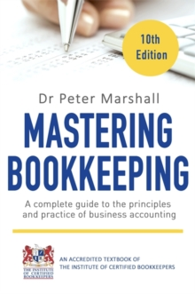 Mastering Bookkeeping, 10th Edition : A complete guide to the principles and practice of business accounting, Paperback Book