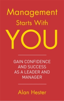 Management Starts with You : Gain Confidence and Success as a Leader and Manager, Paperback Book