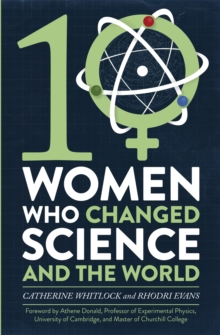 Ten Women Who Changed Science, and the World, Paperback / softback Book