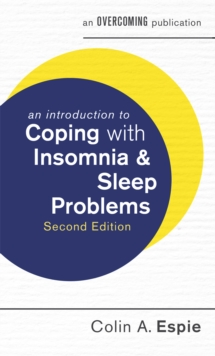 An Introduction to Coping with Insomnia and Sleep Problems, 2nd Edition, Paperback Book