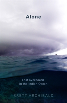 Alone : Lost Overboard in the Indian Ocean, Paperback Book