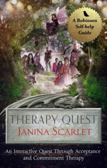 Therapy Quest : An Interactive Journey Through Acceptance And Commitment Therapy, EPUB eBook