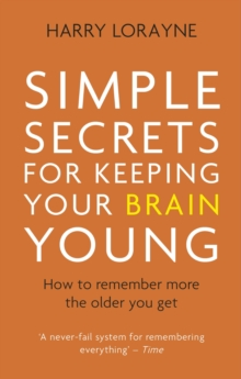 Simple Secrets for Keeping Your Brain Young : How to remember more the older you get, EPUB eBook