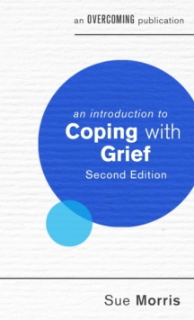 An Introduction to Coping with Grief, 2nd Edition, Paperback Book