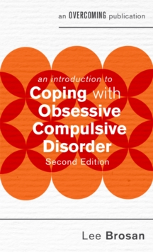 An Introduction to Coping with Obsessive Compulsive Disorder, 2nd Edition, Paperback / softback Book