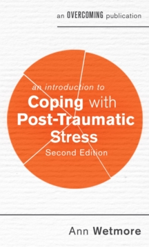 An Introduction to Coping with Post-Traumatic Stress, 2nd Edition, Paperback / softback Book