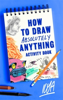 How to Draw Absolutely Anything Activity Book, Paperback / softback Book