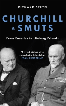 Churchill & Smuts : From Enemies to Lifelong Friends, Paperback / softback Book