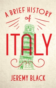 A Brief History of Italy : Indispensable for Travellers, Paperback / softback Book