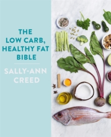 The Low-Carb, Healthy Fat Bible, Paperback Book