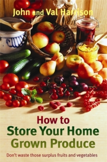 How to Store Your Home Grown Produce, Paperback Book