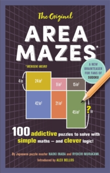 The Original Area Mazes : 100 addictive puzzles to solve with simple maths - and clever logic!, Paperback Book