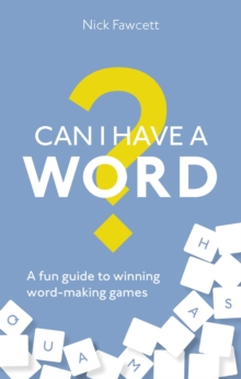 Can I Have a Word? : A Fun Guide to Winning Word Games, EPUB eBook