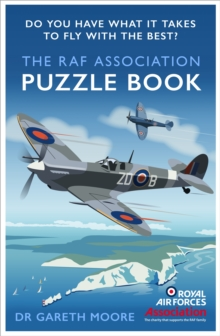 The RAF Association Puzzle Book : Do You Have What It Takes to Fly with the Best?, Paperback / softback Book