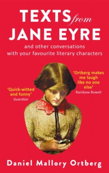 Texts from Jane Eyre : And other conversations with your favourite literary characters, Paperback / softback Book