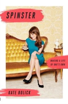 Spinster : Making a Life of One's Own, EPUB eBook