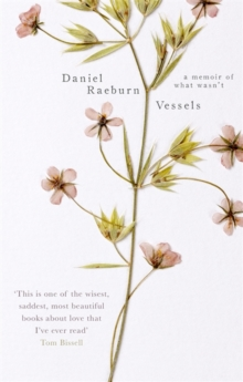 Vessels : A Memoir of What Wasn't, Paperback / softback Book