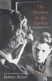 The Shadow in the Garden : A Biographer's Tale, Hardback Book