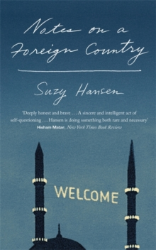 Notes on a Foreign Country : An American Abroad in a Post-American World, Hardback Book
