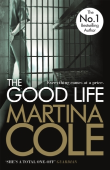 The Good Life : A powerful crime thriller about a deadly love, Paperback Book