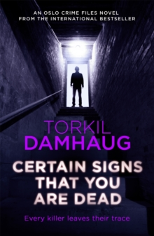 Certain Signs That You are Dead (Oslo Crime Files 4) : A compelling and cunning thriller that will keep you hooked, Paperback Book