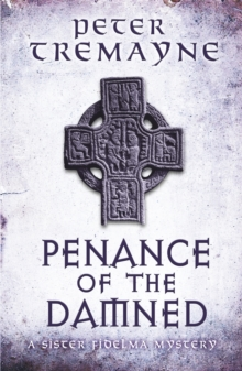 Penance of the Damned (Sister Fidelma Mysteries Book 27) : A deadly medieval mystery of danger and deceit, Paperback / softback Book