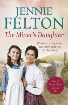 The Miner's Daughter: The Families of Fairley Terrace Sagas 2, Paperback / softback Book