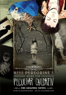 Miss Peregrine's Home For Peculiar Children: The Graphic Novel, Hardback Book