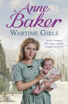 Wartime Girls : As the Liverpool Blitz rages, a family struggles to survive, Paperback / softback Book