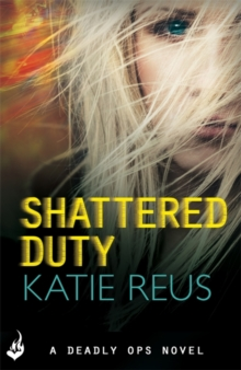 Shattered Duty: Deadly Ops Book 3 (A series of thrilling, edge-of-your-seat suspense), Paperback / softback Book