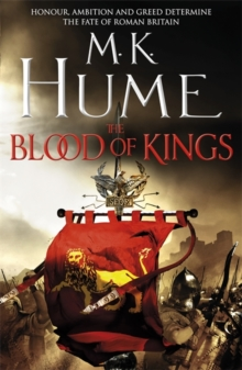 The Blood of Kings (Tintagel Book I) : A historical thriller of bravery and bloodshed, Hardback Book