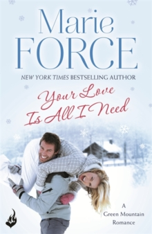 Your Love is All I Need: Green Mountain Book 1, Paperback Book