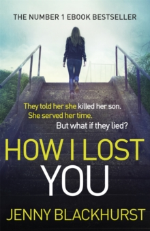 How I Lost You : The Number 1 eBook Bestseller, Paperback Book