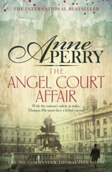 The Angel Court Affair (Thomas Pitt Mystery, Book 30) : Kidnap and danger haunt the pages of this gripping mystery, EPUB eBook